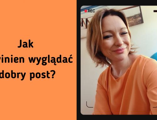 Jak powinien wyglądać dobry post?